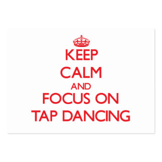 Keep Calm and focus on Tap Dancing Business Card Templates