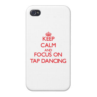 Keep Calm and focus on Tap Dancing iPhone 4 Cover