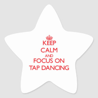 Keep Calm and focus on Tap Dancing Stickers