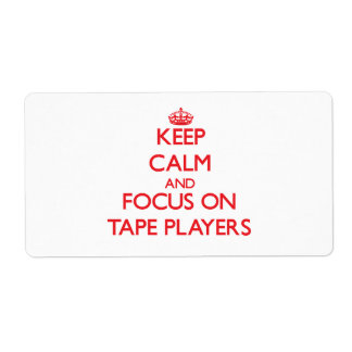Keep Calm and focus on Tape Players Shipping Label