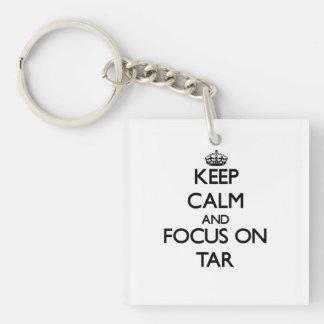 Keep Calm and focus on Tar Square Acrylic Keychain