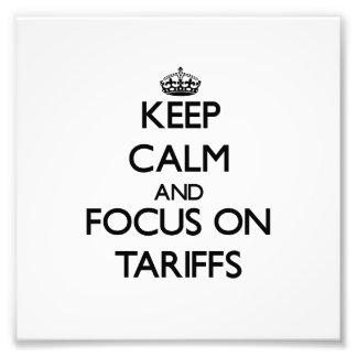 Keep Calm and focus on Tariffs Photo Art