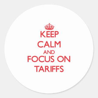 Keep Calm and focus on Tariffs Classic Round Sticker