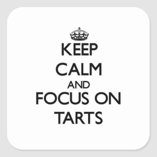 Keep Calm and focus on Tarts Stickers