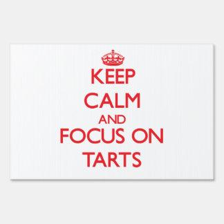 Keep Calm and focus on Tarts Yard Signs
