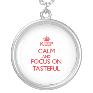Keep Calm and focus on Tasteful Jewelry