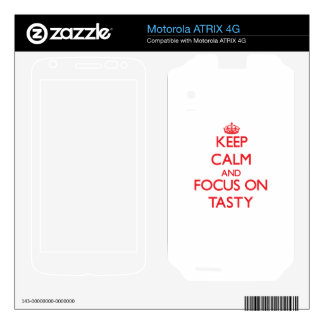 Keep Calm and focus on Tasty Motorola ATRIX 4G Decals