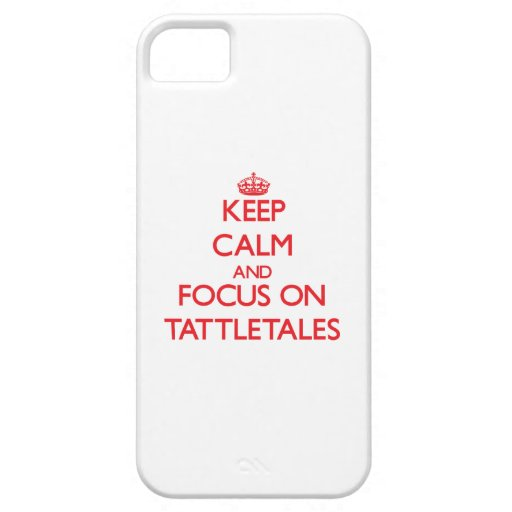 Keep Calm and focus on Tattletales iPhone 5 Covers