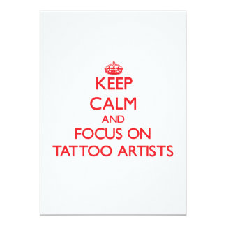 Keep Calm and focus on Tattoo Artists 5x7 Paper Invitation Card