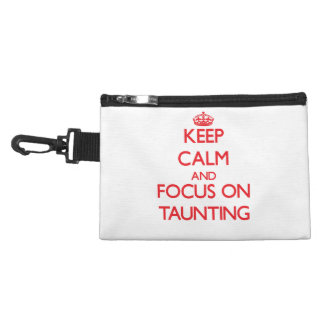 Keep Calm and focus on Taunting Accessory Bags