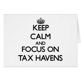 Keep Calm and focus on Tax Havens Stationery Note Card