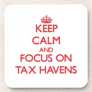 Keep Calm and focus on Tax Havens Coaster