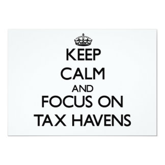 Keep Calm and focus on Tax Havens 5x7 Paper Invitation Card