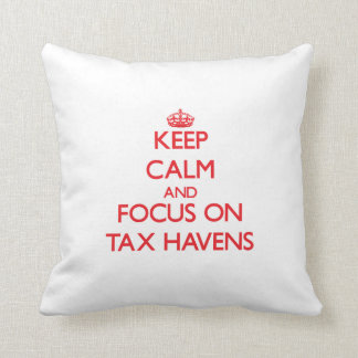 Keep Calm and focus on Tax Havens Throw Pillow