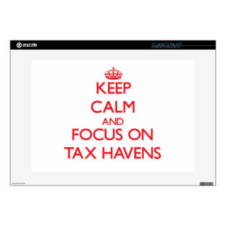 """Keep Calm and focus on Tax Havens Skins For 15"""" Laptops"""