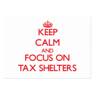 Keep Calm and focus on Tax Shelters Business Card Templates