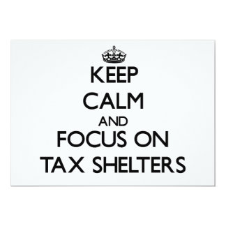 """Keep Calm and focus on Tax Shelters 5"""" X 7"""" Invitation Card"""