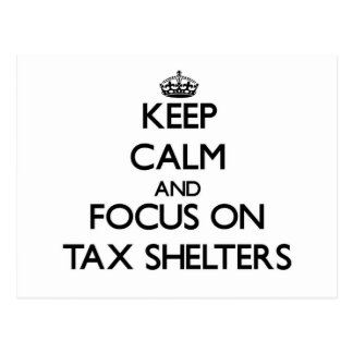 Keep Calm and focus on Tax Shelters Postcard