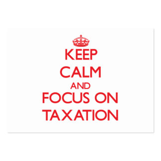 Keep Calm and focus on Taxation Business Card Templates