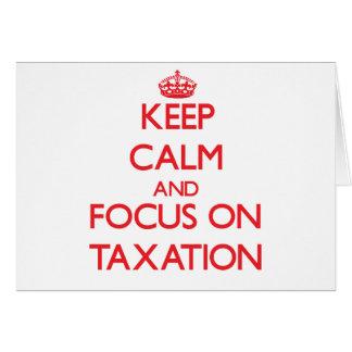 Keep Calm and focus on Taxation Greeting Card