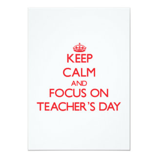 Keep Calm and focus on Teacher'S Day Custom Invitations