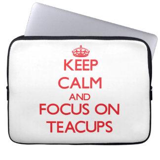Keep Calm and focus on Teacups Laptop Sleeve