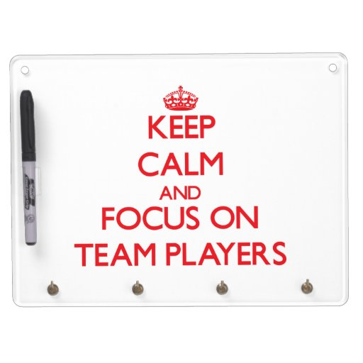 Keep Calm and focus on Team Players Dry Erase Board With Keychain Holder