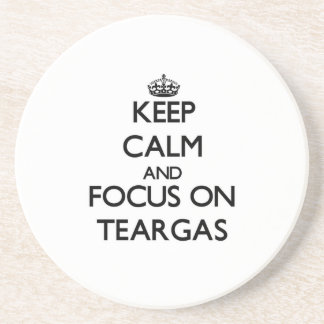 Keep Calm and focus on Teargas Beverage Coasters