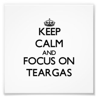 Keep Calm and focus on Teargas Photographic Print
