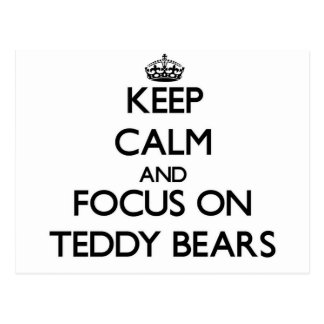 Keep calm and focus on Teddy Bears Postcard