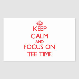 Keep Calm and focus on Tee Time Rectangular Sticker