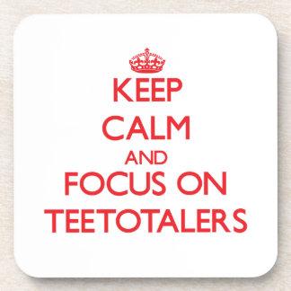 Keep Calm and focus on Teetotalers Drink Coasters