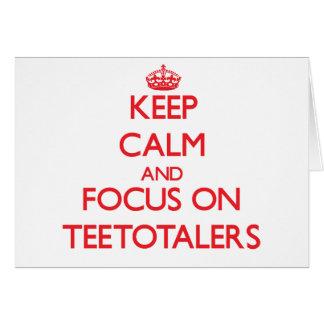 Keep Calm and focus on Teetotalers Greeting Card