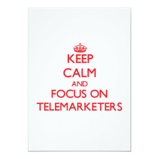 Keep Calm and focus on Telemarketers 5x7 Paper Invitation Card