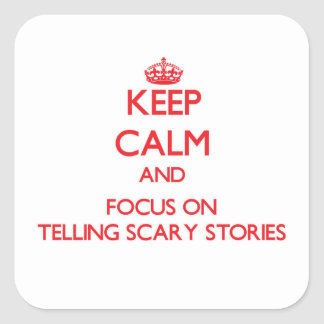 Keep Calm and focus on Telling Scary Stories Sticker