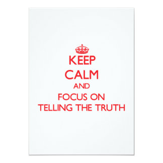 Keep Calm and focus on Telling The Truth Custom Invite