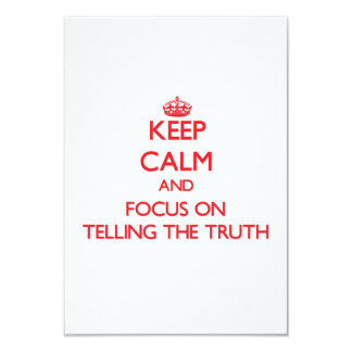 Keep Calm and focus on Telling The Truth Announcement