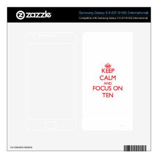 Keep Calm and focus on Ten Samsung Galaxy S II Decal