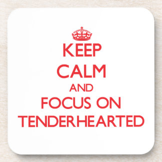 Keep Calm and focus on Tenderhearted Beverage Coaster