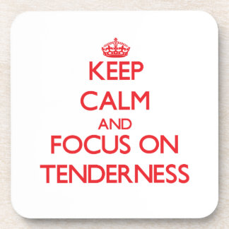 Keep Calm and focus on Tenderness Coasters