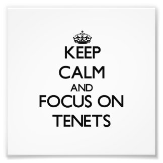 Keep Calm and focus on Tenets Photo