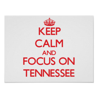 Keep Calm and focus on Tennessee Poster