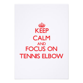 Keep Calm and focus on Tennis Elbow Invites