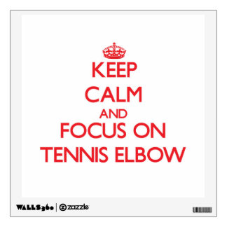 Keep Calm and focus on Tennis Elbow Wall Skin
