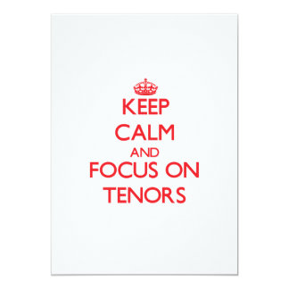 Keep Calm and focus on Tenors 5x7 Paper Invitation Card