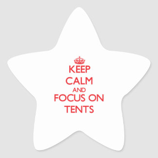 Keep Calm and focus on Tents Star Sticker