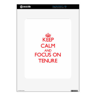 Keep Calm and focus on Tenure Decal For iPad