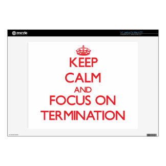 Keep Calm and focus on Termination Decals For Laptops