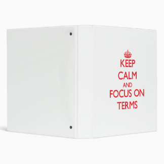 Keep Calm and focus on Terms Binders