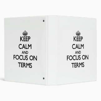 Keep Calm and focus on Terms 3 Ring Binder
